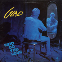 Glad - Who Do You Love Record