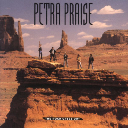 Petra - Petra Praise … The Rock Cries Out