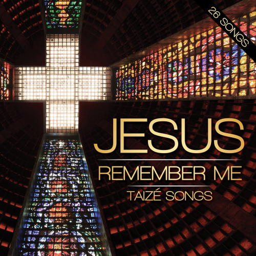 Christmas Hope Album - Jesus Remember Me - Taize Songs by The London