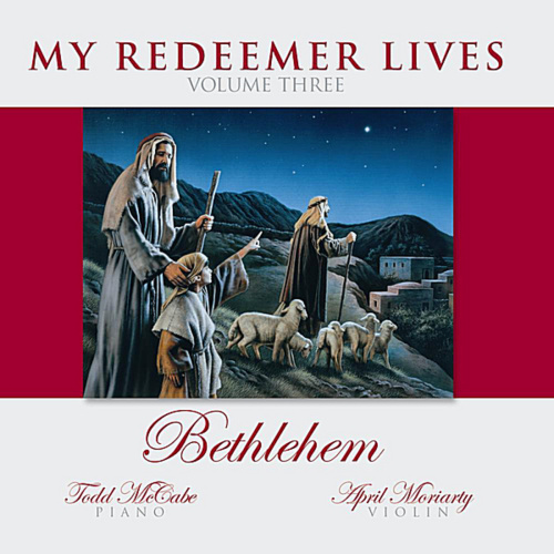 my redeemer lives vol 3 bethlehem by todd mccabe april moriarty